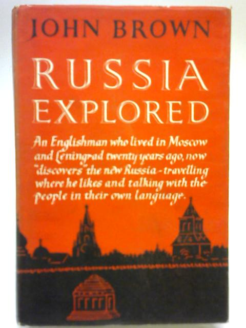 Russia Explored By John Brown