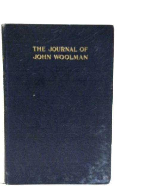 The Journal of John Woolman By John. Woolman