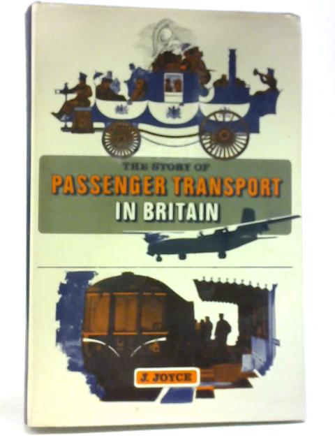 The Story of Passenger Transport in Britain By J Joyce