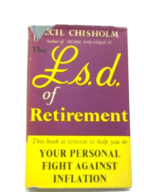 The £ s. d. of Retirement By Cecil Chisholm