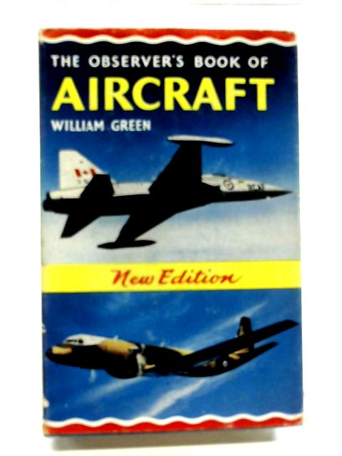 The Observer's Book of Aircraft. 1966 Edition. by William Green