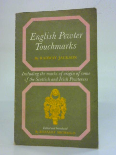 English Pewter Touchmarks (Dealer guides) By Radway Jackson