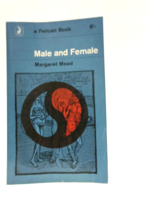 Male and Female. A Survey of the Sexes in a Changing World. By Mead