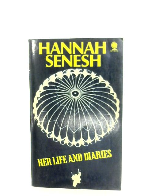 Hannah Senesh: Her Life And Diaries By Marta Cohn (Trans.)