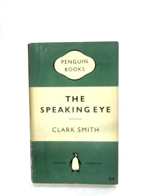The Speaking Eye By Clark Smith