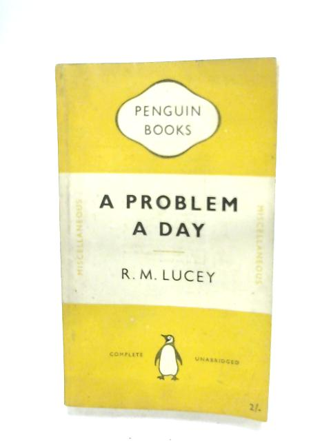 A Problem A Day By R. M. Lucey