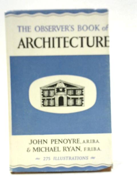 The Observer's Book of Architecture. By John Penoyre