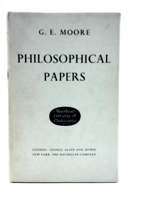 Philosophical Papers By George Edward Moore