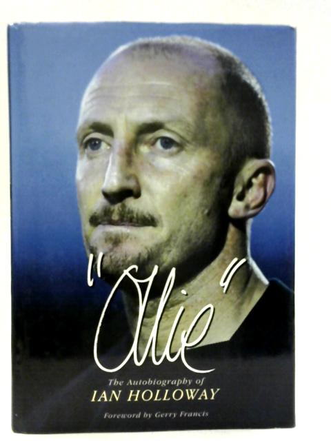 """Ollie"": The Autobiography of Ian Holloway By Ian Holloway"