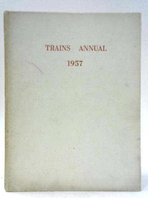 Trains Annual 1957 By Cecil J Allen