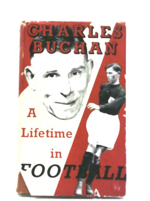 A Lifetime in Football By Charles Buchan