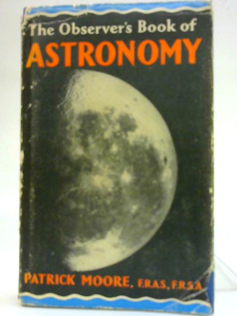 Observer's Book of Astronomy By Sir Patrick Moore