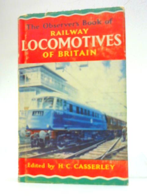 The Observer's Book of Railway Locomotives of Britain By H C Casserley