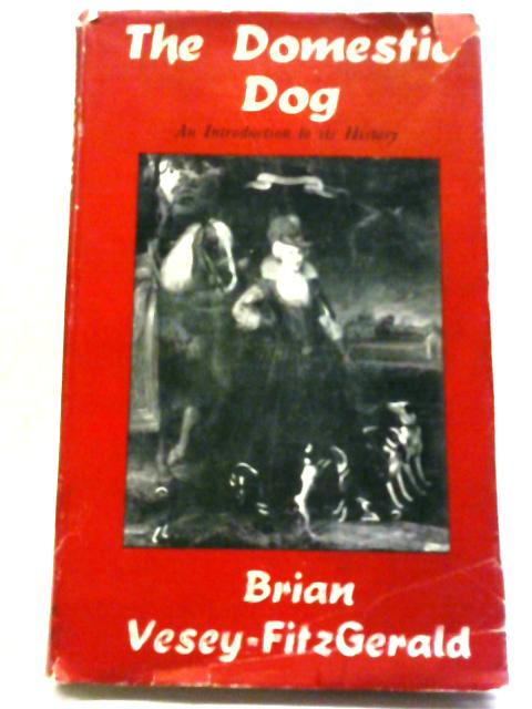 The Domestic Dog by Brian Vesey-Fitzgerald