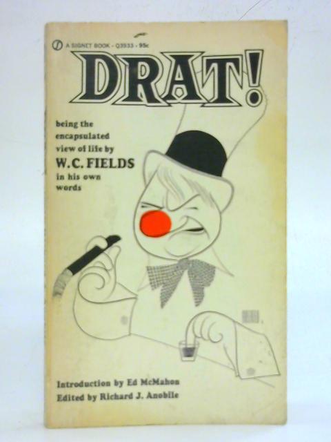 Drat!: W.C.Fields Picture Book By Richard J. Anobile (Ed.)