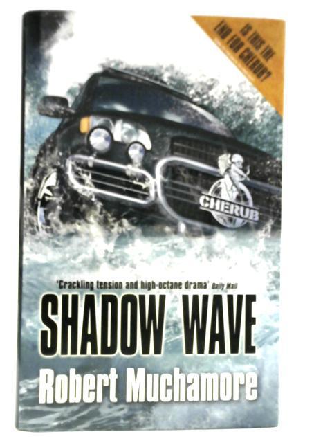Shadow Wave By Robert Muchamore
