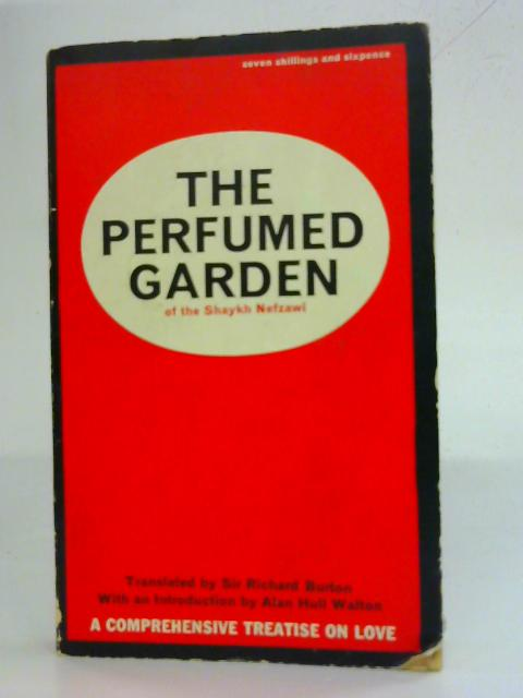 The perfumed Garden of the Shaykh Nefzawi By Alan Hull Watson (Editor)