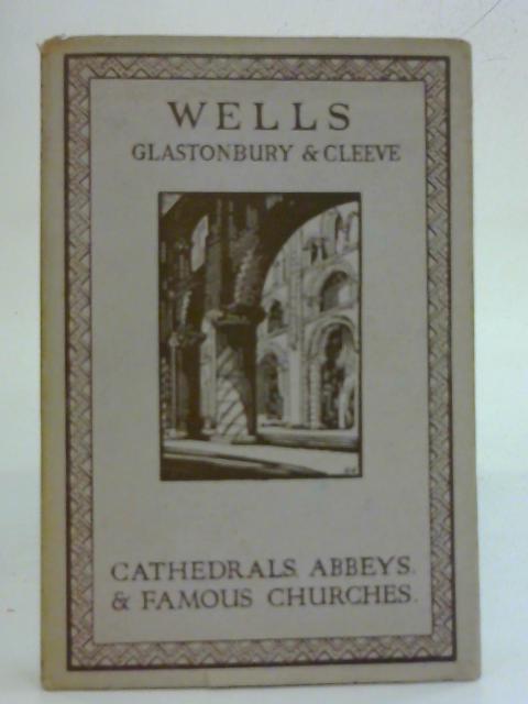 Wells Glastonbury & Cleeve By Edward Foord