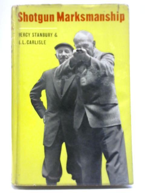 Shotgun Marksmanship By Percy Stanbury & G L Carlisle
