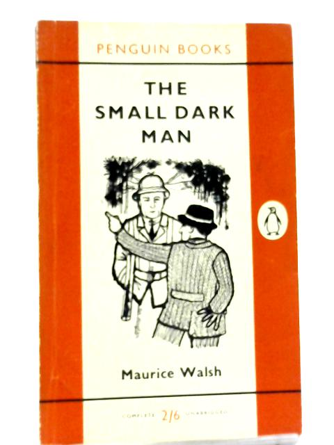 The Small Dark Man By Maurice Walsh