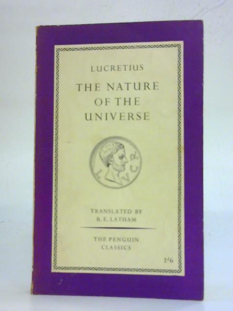 Lucretius the Nature of the Universe By Lucretius Latham