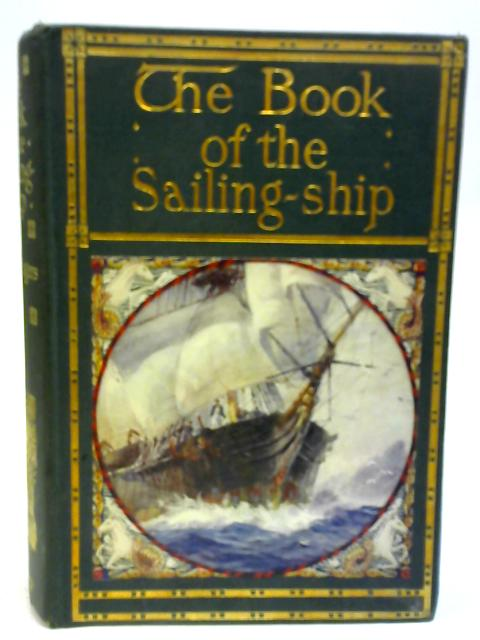 The Book of the Sailing-Ship By Stanley Rogers
