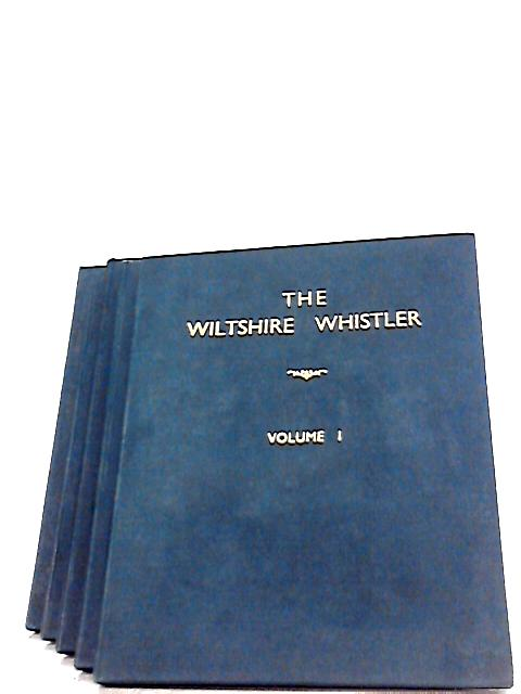 The Wiltshire Whistler: Volumes I-V By Unknown Author