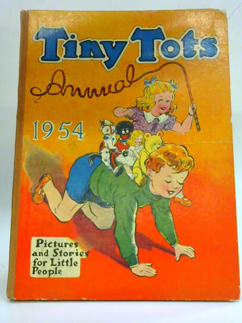 Tiny Tots Annual 1954. By No Author Specified
