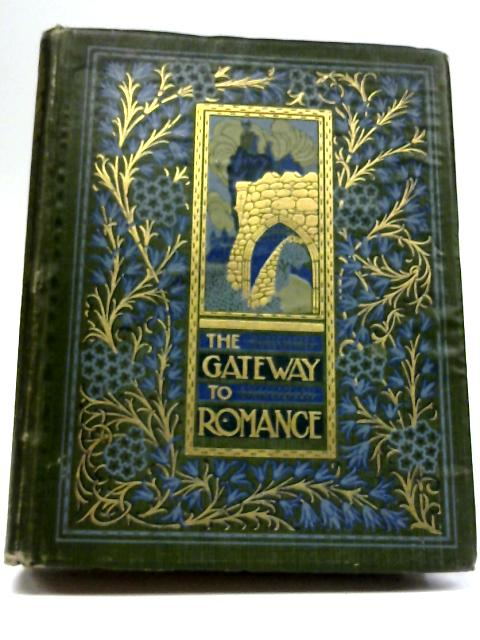 "The Gateway To Romance Tales Retold From ""The Earthly Paradise"" of William Morris By Emily Underdown"