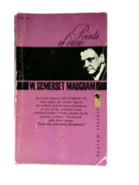 Points of View - Five Essays by W. Somerset Maugham