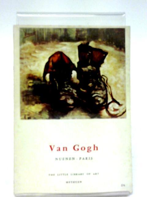 Van Gogh: Neunen-Paris (Little Library of Art; No.84) By Frank Elgar