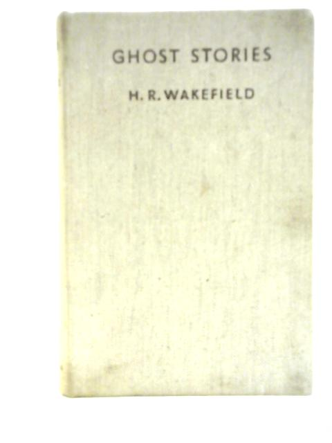 Ghost stories By Herbert Russell Wakefield