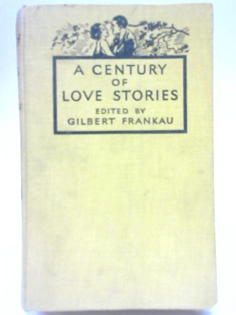A Century of love stories By Gilbert Frankau