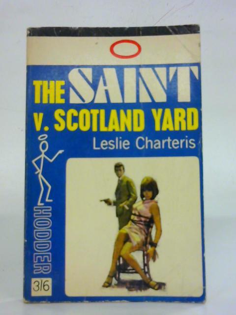 The Saint V. Scotland Yard By Leslie Charteris