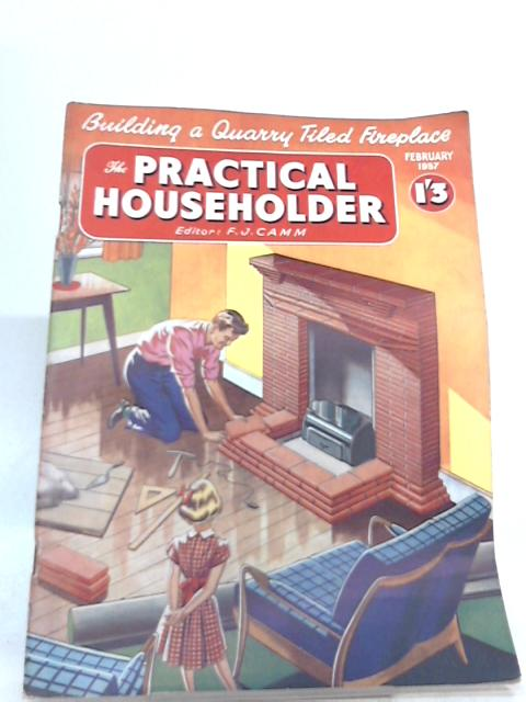 Practical Householder February 1957 By F. J. Camm (Ed.)