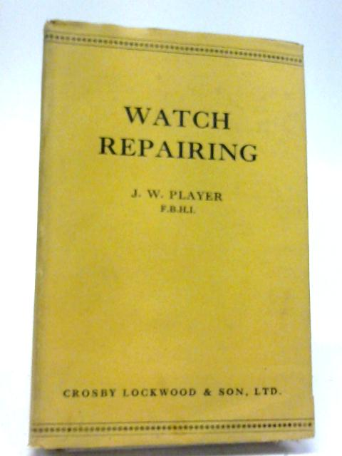 Watch Repairing By J.W. Player