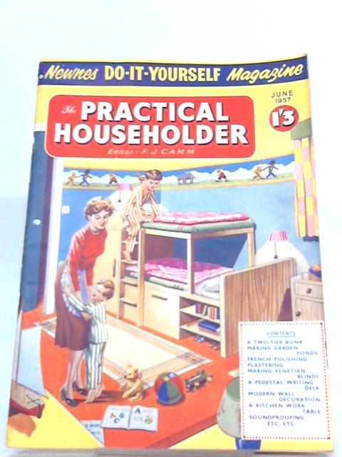 The Practical Householder: April 1957 By Editor F. J. Camm