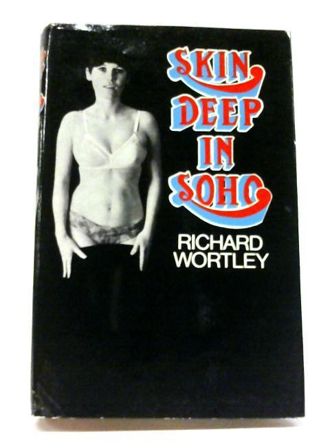 Skin Deep in Soho By Richard Wortley