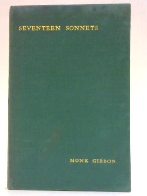 Seventeen Sonnets By Monk Gibbon