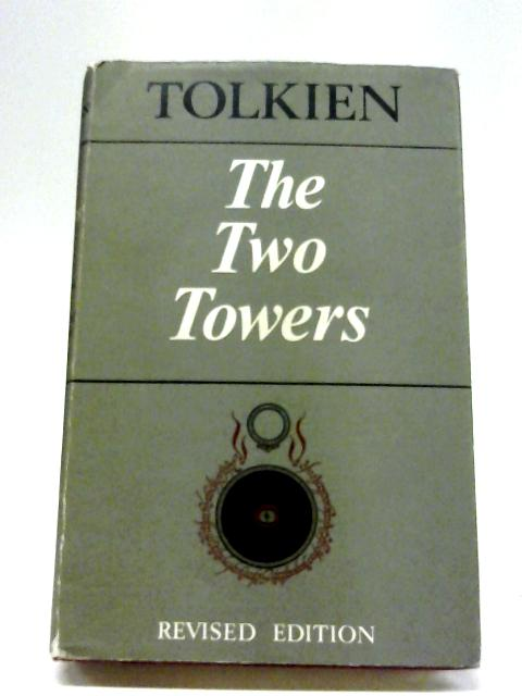 The Two Towers: Being the Second Part of the Lord of the Rings by J. R. R. Tolkien