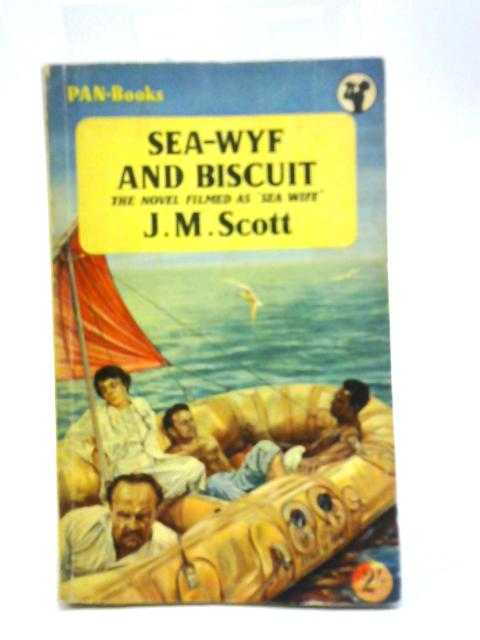 Sea-Wyf and Biscuit By J M Scott