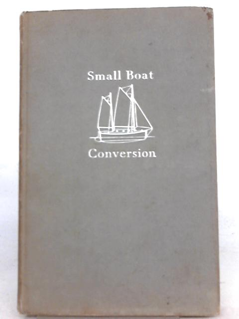 Small Boat Conversion By John Lewis
