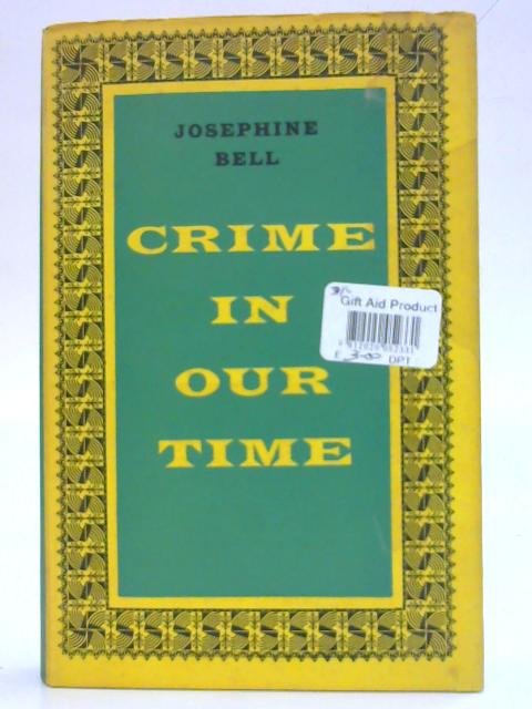 Crime in our time By Josephine Bell