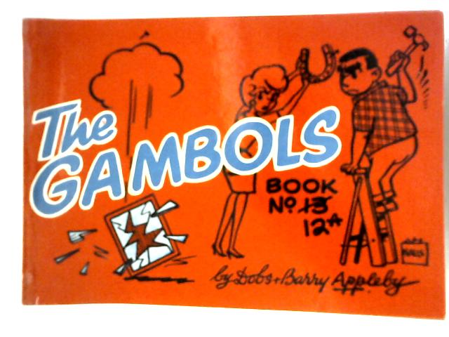 The Gambols Book No.13 (12A) By Dobs & Barry Appleby