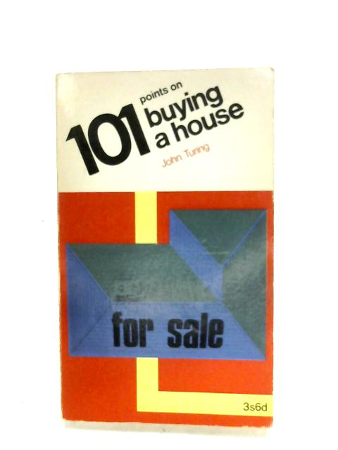 101 Points On Buying A House By John Turing