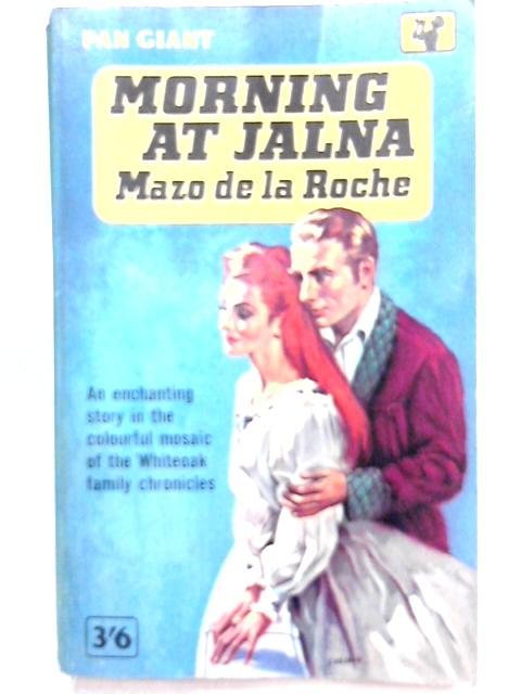 Morning At Jalna By Mazo de la Roche