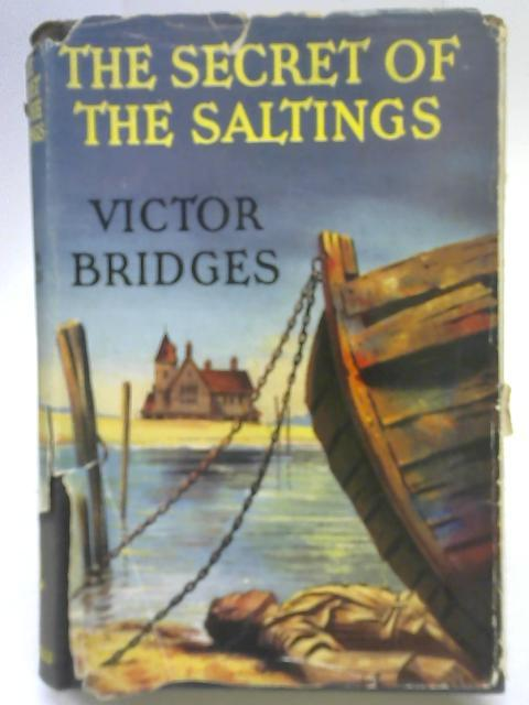 The Secret of The Saltings by Victor Bridges