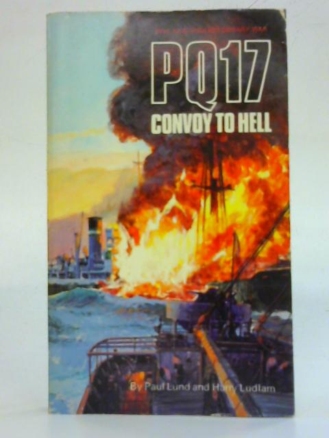 PQ17 Convoy to Hell By Harry Ludlam