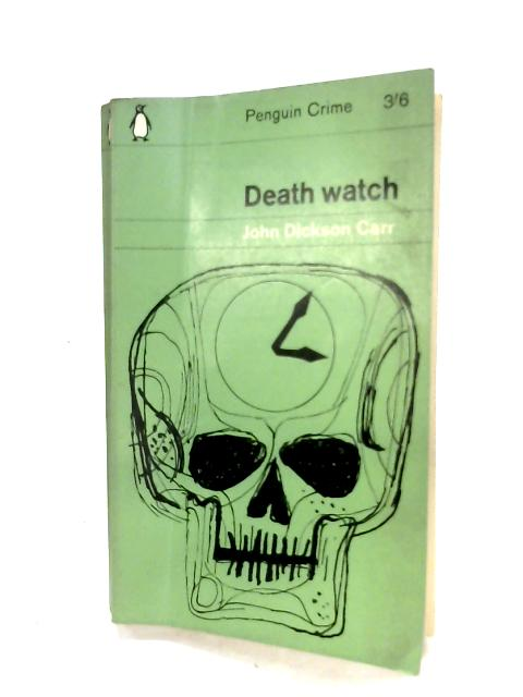 Death Watch By John Dickson Carr