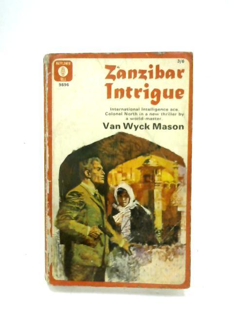 Zanzibar Intrigue By F. Van Wyck Mason